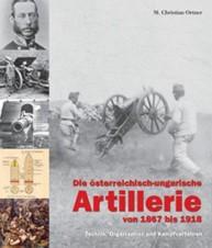 LIBRO BUCH DIE ÖSTERREICHISCH-UNGARISCHE ARTILLERIE VON 1867 BIS 1918 KUK
