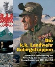 LIBRO BUCH DIE K.K. LANDWEHR GEBIRGSTRUPPEN 1906 - 1918 KUK
