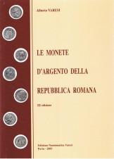 Varesi 2005 LE MOENTE D'ARGENTO DELLA REPUBBLICA ROMANA III EDIZIONE